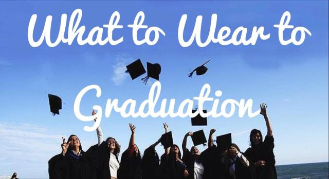 what to wear to graduation